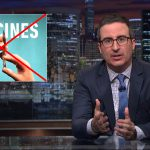 John Oliver, You're Wrong on Vaccines